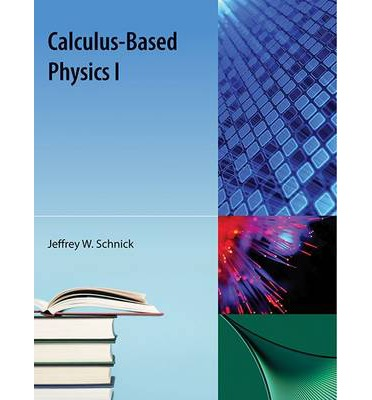Calculusbased Physics I  Jeffrey W Schnick  9781616100957. Atlanta Immigration Attorneys. Dispute Credit Card Charge Bichon Frise Hair. It Essentials Virtual Desktop. Moving Companies Phoenix Az Sage Crm Support. University Dental School United Mortgage Corp. University Of Delaware Programs. Elderly Home Alert Systems Stocks For Target. Can I Get A Mortgage With No Down Payment