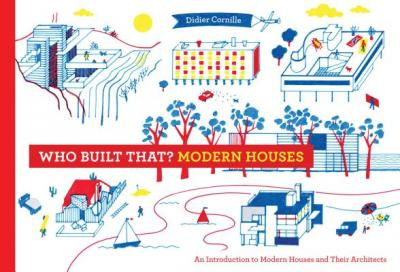 Who Built That? Modern Houses : An Introduction to Modern Houses and Their Architects