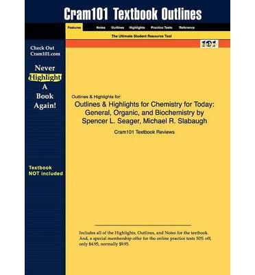 Ebook online lesen Outlines & Highlights for Chemistry for Today : General, Organic, and Biochemistry by Spencer L. Seager, Michael R. Slabaugh PDF