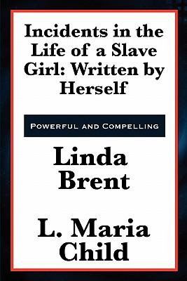 linda brent the life of a slave girl Linda brent's strategic motherhood in incidents in the life of a  in the life of a  slave girl, linda brent, because she is not held to the same cultural norms and.