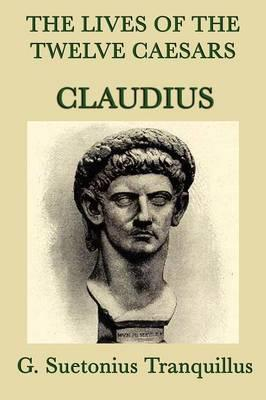 The Lives of the Twelve Caesars -Claudius-
