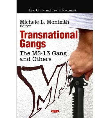 transnational gangs Gang, youth gang and such as la cosa nostra, and groups that fall within the department of justice's definition of transnational organized crime.