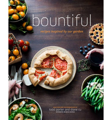 Bountiful : Recipes Inspired by Our Garden