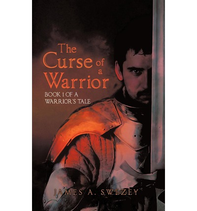 The Curse of a Warrior : Book 1 of a Warrior's Tale
