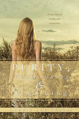 Purity, Maintaining & Regaining