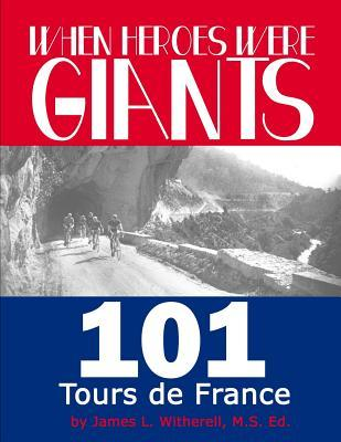 When Heroes Were Giants : 101 Tours de France