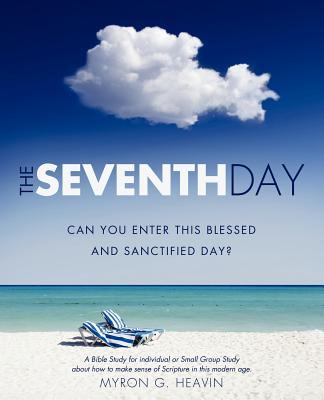 The Seventh Day Can You Enter This Blessed and Sanctified Day?