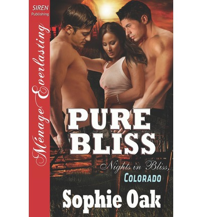 Pure Bliss [Nights in Bliss, Colorado 6] (Siren Publishing Menage Everlasting)