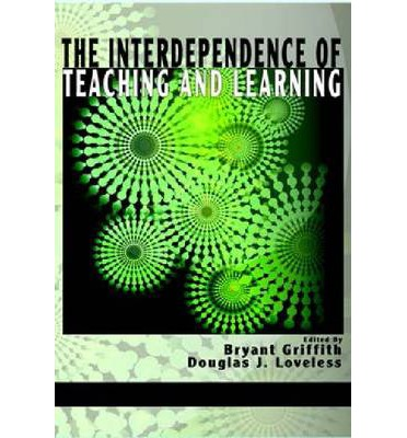 """Electronics e books download The Interdependence of Teaching and Learning Hc 9781623961428 in Swedish PDF DJVU by Bryant Griffith, Douglas J Loveless"""""""