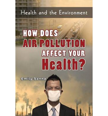 the consequences of air pollution in the modern world A history of the causes and consequences of  to manage modern air pollution has raised  of the causes and consequences of air pollution in.