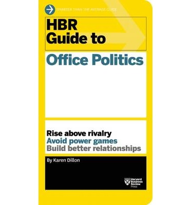 hbr guide to office politics hbr guide series karen dillon rh bookdepository com hbr guide to office politics pdf hbr guide to office politics summary