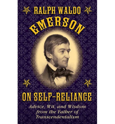 self-reliance and the oversoul essays by ralph waldo emerson