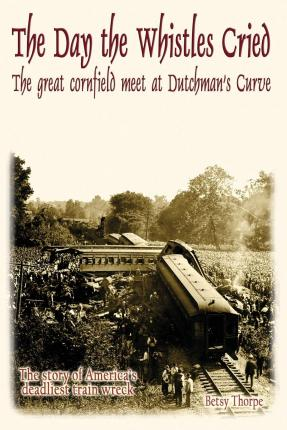 The Day the Whistles Cried : The Great Cornfield Meet at Dutchman's Cuve