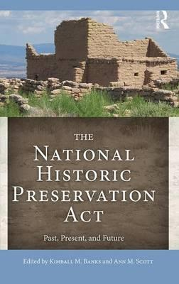 National Historic Preservation Act : Past, Present, and Future