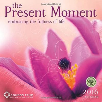 The Present Moment : Embracing the Fullness of Life