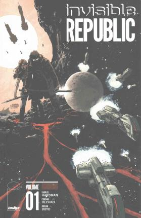 Invisible Republic: Volume 1