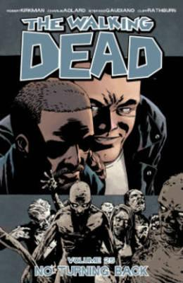 The Walking Dead: No Turning Back Volume 25: No Turning Back