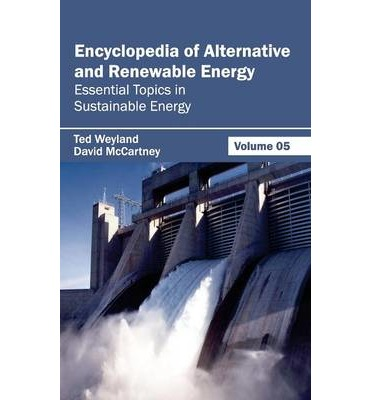 alternative renewable energy sources technology ebook box encyclopedia of alternative and renewable energy volume 05 essential topics in sustainable