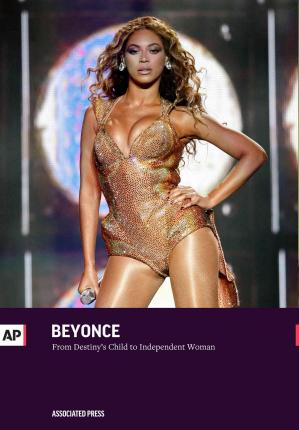 Beyonce : From Destiny's Child to Independent Woman