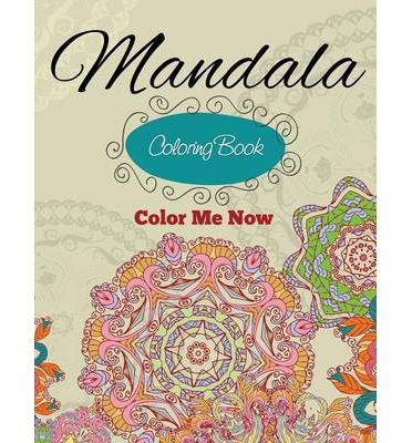 Mandala Coloring Book Color Me Now Speedy Publishing 9781633833791