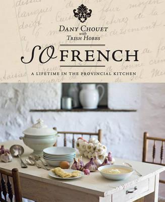 So French : A Lifetime in the Provincial Kitchen