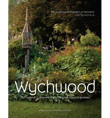Wychwood : The Making of One of the World's Most Magical Garden