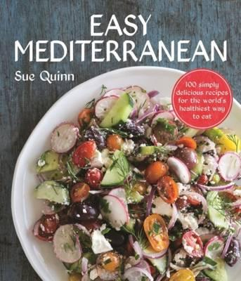 Easy Mediterranean : 100 Recipes for the World's Healthiest Diet