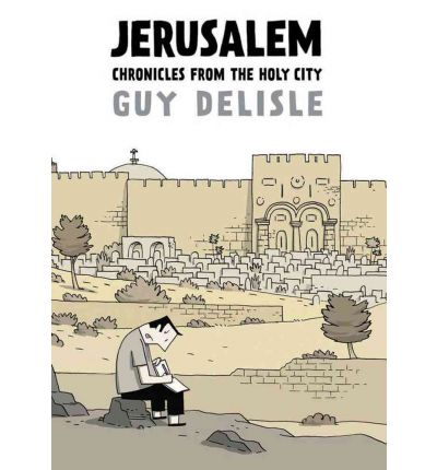 Jerusalem : Chronicles from the Holy City