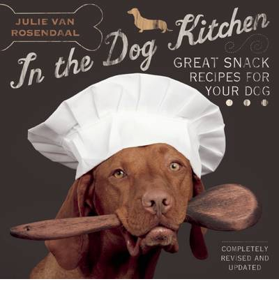 In the Dog Kitchen : Great Snack Recipes for Your Dog