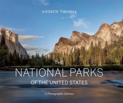The National Parks of the United States : A Photographic Journey