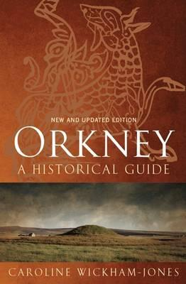 Orkney : A Historical Guide