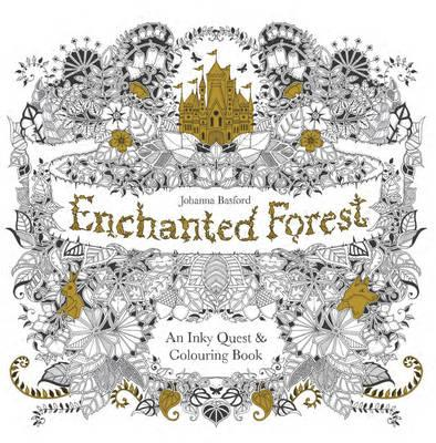 Enchanted Forest An Inky Quest And Colouring Book Johanna Basford 9781780674872