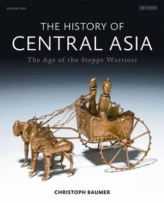 The History of Central Asia: The Age of the Steppe Warriors Volume 1