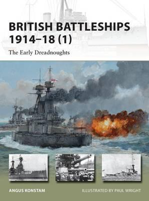 British Battleships, 1914-18: Pt. 1: The Early Dreadnoughts