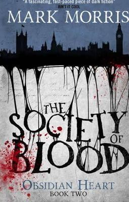 Download gratuito di ebook online The Society of Blood: Obsidian Heart Book 2 1781168709 in italiano PDF PDB by Mark Morris