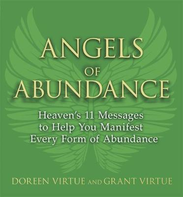Angels of Abundance: Heaven's 11 Messages to Help You Manifest Every Form of Abundance