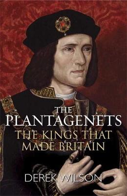 The Plantagenets : The Kings That Made Britain