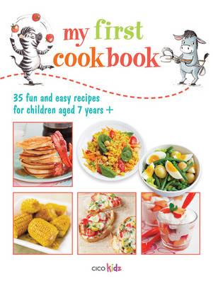 My First Cookbook : 35 fun and easy recipes for children aged 7 years +