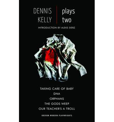 Dennis Kelly: Plays Two