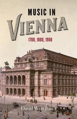 Music in Vienna : 1700, 1800, 1900
