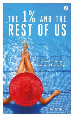 The 1-- and the Rest of Us: A Political Economy of Dominant Ownership  Paperba...