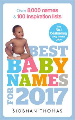 Best Baby Names for 2017 : Over 8,000 Names and 100 Inspiration Lists