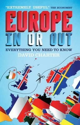 Europe - in or Out?: Everything You Need to Know
