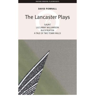 "Lancaster Plays: ""Gaunt"", ""Lile Jimmy Williamson"", ""Buck Ruxton"" and ""A Tale of Two Town Halls"""
