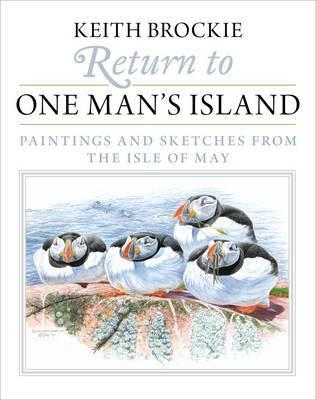 Return to One Man's Island : Paintings and Sketches from the Isle of May