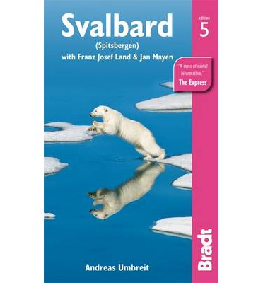 Svalbard (Spitsbergen): With Franz Josef Land and Jan Mayen