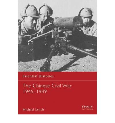 The Chinese Civil War 1945-1949