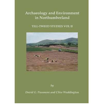 Archaeology and Environment in Northumberland: v. 2