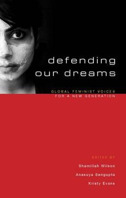 Defending Our Dreams: Global Feminist Voices for a New Generation  Hardcover ...