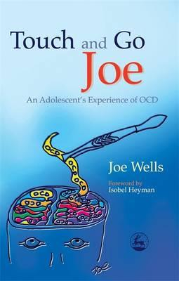 Touch and Go Joe : An Adolescent's Experience of OCD